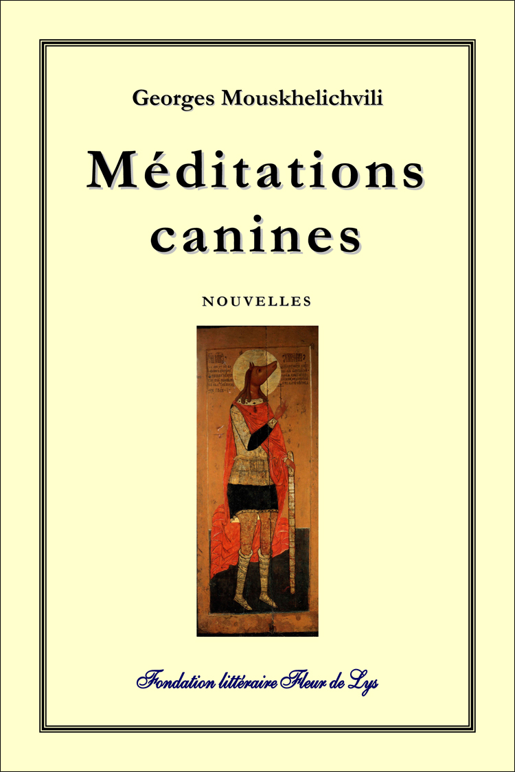 Méditations canines. Livre de Georges Mouskhelichvili.